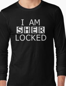 I AM SHER-LOCKED Long Sleeve T-Shirt