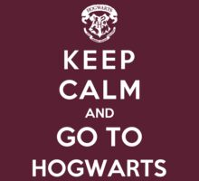 Keep Calm And Go To Hogwards