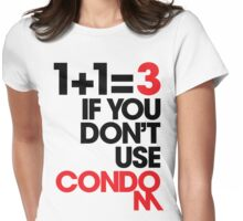 1+1=3 IF YOU DON'T USE CONDOM (LIGHT) Womens Fitted T-Shirt
