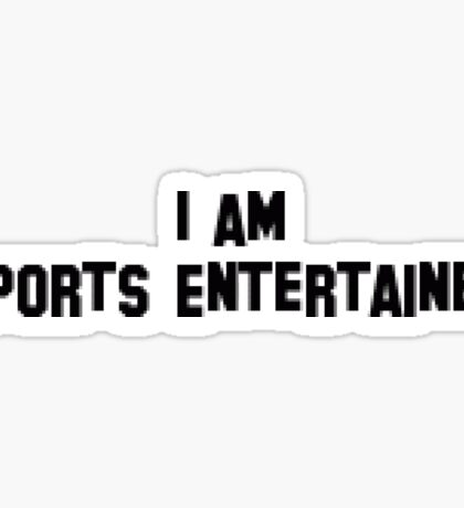 I Am Sports Entertained - Funny, Wrestling Sticker