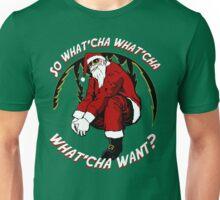 What'cha Want Santa Unisex T-Shirt