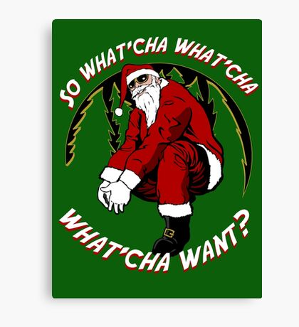 What'cha Want Santa Canvas Print
