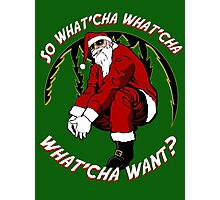 What'cha Want Santa Photographic Print