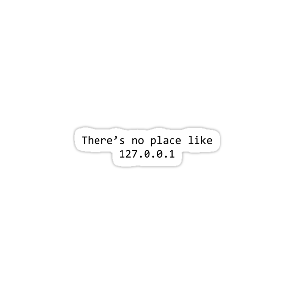There's No Place Like 127.0.0.1 by rsteel1