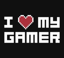 I Love My Gamer by FunniestSayings