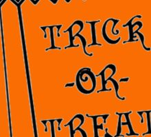Too old to Trick or Treat, Too young to Die Sticker