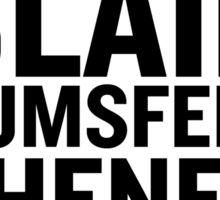 PHONY 2012 - BUSH, BLAIR, CHENEY, RUMSFELD 2012. Sticker