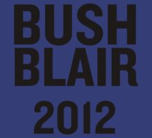 PHONY 2012 - BUSH, BLAIR 2012. by Phony2012