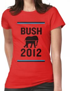 PHONY 2012 - Bush2012. Womens Fitted T-Shirt
