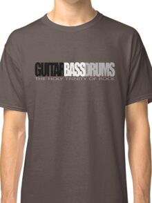 Guitar, Bass, Drums Classic T-Shirt