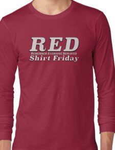 RED SHIRT FRIDAY Remember Everyone Deployed Long Sleeve T-Shirt