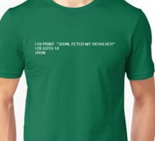 /JOHN, FETCH MY REVOLVER Unisex T-Shirt