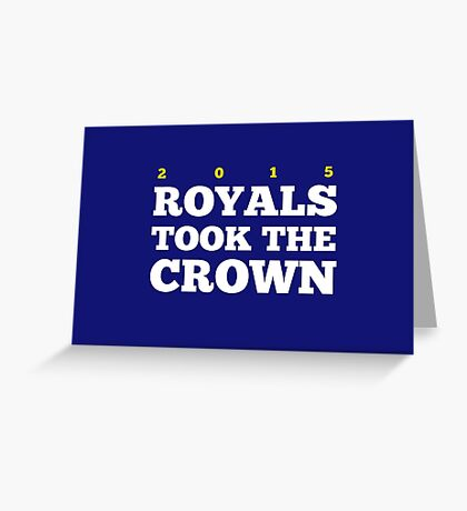 Royals Took the Crown! Greeting Card