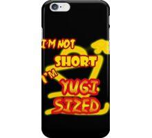 I'm not short, I'm Yugi Sized! iPhone Case/Skin