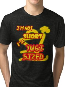 I'm not short, I'm Yugi Sized! Tri-blend T-Shirt