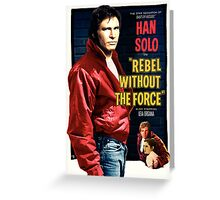 Rebel Without The Force Greeting Card
