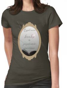Read more books by psychiatric survivors Womens Fitted T-Shirt