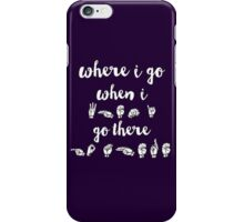 Where I go, When I go There - Spring Awakening iPhone Case/Skin