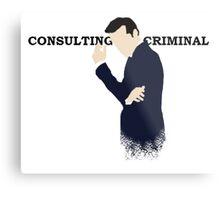 Consulting Criminal Metal Print