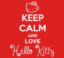 Keep Calm And Love Hello Kitty by Leylaaslan