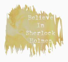 Believe in Sherlock Holmes by Jamie McCall