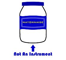 Mayonnaise Is Not An Instrument - Spongebob Squarepants Photographic Print