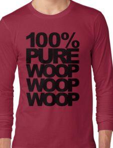 100% Pure Woop Woop Woop (light) Long Sleeve T-Shirt