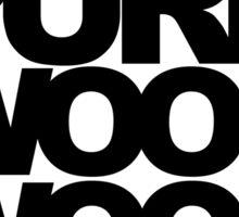 100% Pure Woop Woop Woop (light) Sticker
