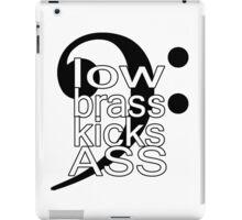 Low Brass Kicks Ass iPad Case/Skin