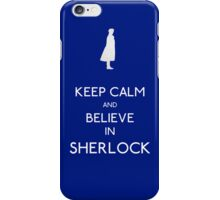 Keep Calm/Believe In Sherlock iPhone Case/Skin