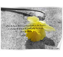 The flower fades that is not looked upon - greeting card Poster