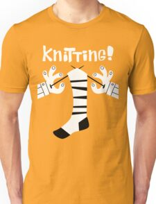 Knitting!  Unisex T-Shirt