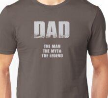 DAD- THE MAN THE MYTH THE LEGEND Unisex T-Shirt
