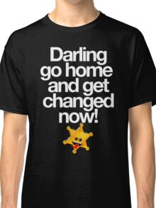 GO GET CHANGED Classic T-Shirt