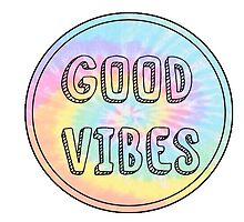 good vibes tie dye by linnnna