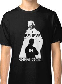 I believe in Sherlock - tee - white Classic T-Shirt