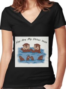 You Are My Otter Half! Women's Fitted V-Neck T-Shirt