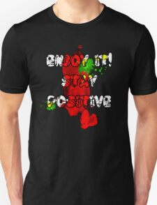 Enjoy it, stay positive Unisex T-Shirt