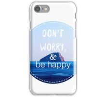 Don't worry, and be happy iPhone Case/Skin
