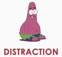 Patrick is the Distraction by JohnyGeeThe2nd