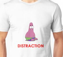 Patrick is the Distraction Unisex T-Shirt