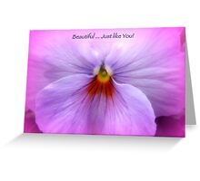 BEAUTIFUL, JUST LIKE YOU! Greeting Card