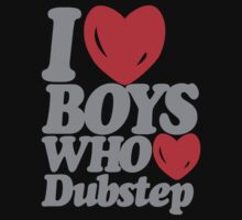 I love boys who love dubstep (gray) by DropBass