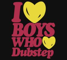 I love boys who love dubstep (magenta) by DropBass