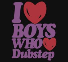 I love boys who love dubstep (purple) by DropBass