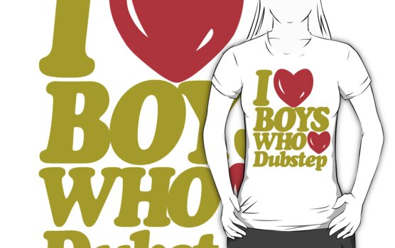 I love boys who love dubstep (dark yellow) by DropBass