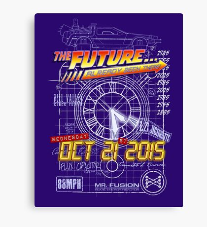 The Future... Already Been There Oct 21st 2015 Canvas Print