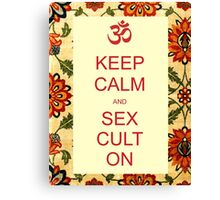 Keep Calm and Sex Cult On Canvas Print
