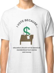 I Vote Education Classic T-Shirt
