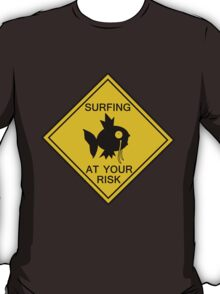 Surfing at your risk! T-Shirt